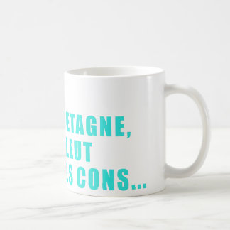 In Brittany not of idiots Coffee Mug