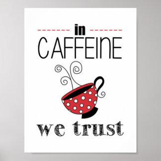 In Caffeine we Trust Poster