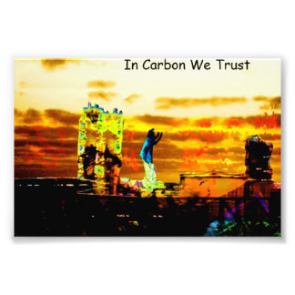 In Carbon We Trust Photo Print