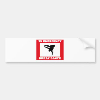 In case of emerency Break dance Bumper Sticker