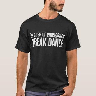 in case of emergency, BREAK DANCE T-Shirt