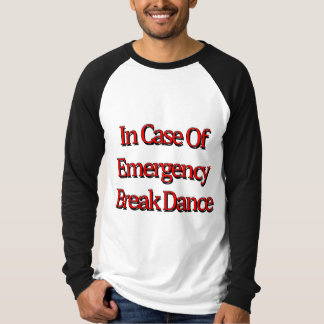 In case of emergency break dance tee