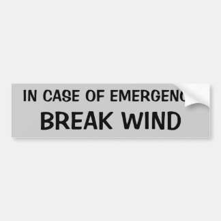In Case of Emergency, Break Wind Bumper Sticker