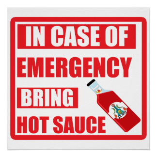 In Case of Emergency, Bring Hot Sauce, Chili Poster