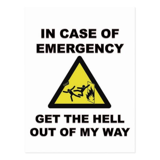 In Case of Emergency...Get The Hell Out of My Way Postcard
