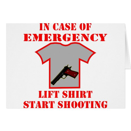 In Case Of Emergency Lift Shirt Start Shooting Cards