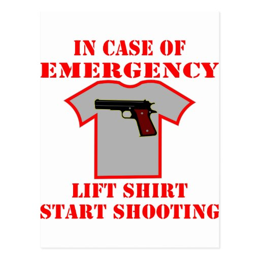 In Case Of Emergency Lift Shirt Start Shooting Postcards