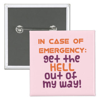 In Case of Emergency... Pinback Button
