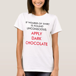 In Case of Emergency: Please Apply Dark Chocolate T-Shirt