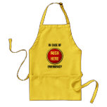 in case of emergency push here aprons
