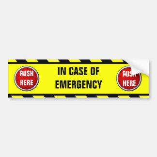 in case of emergency push here car bumper sticker