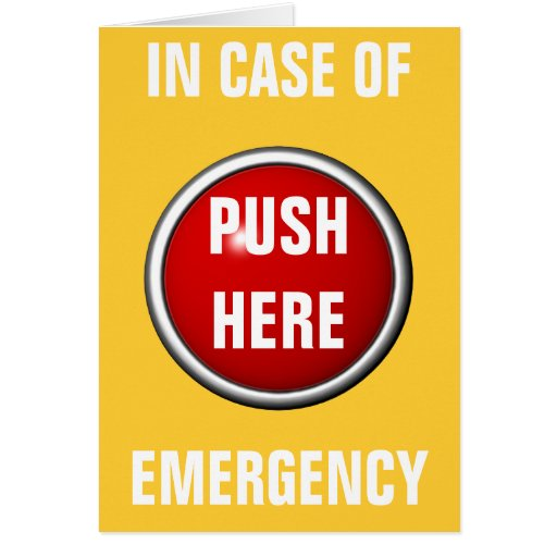 in case of emergency push here card
