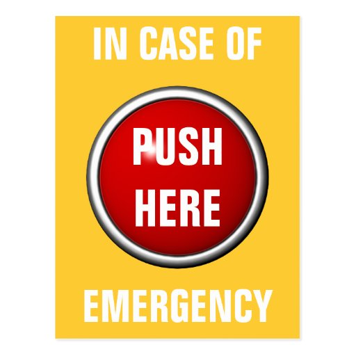 in case of emergency push here postcards