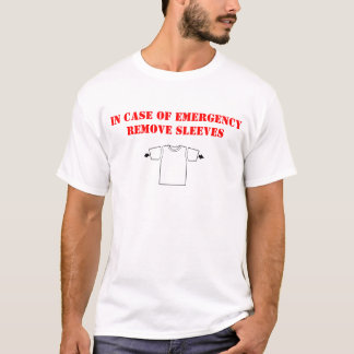 In Case Of Emergency Remove Sleeves T-shirt