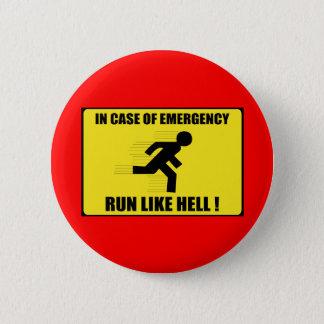 In Case Of Emergency ... Run Like Hell Button