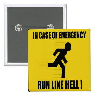 In Case of Emergency Run Like Hell Pinback Buttons