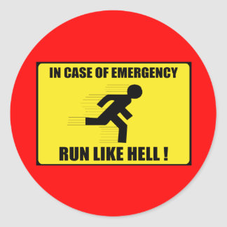 In Case Of Emergency ... Run Like Hell Classic Round Sticker