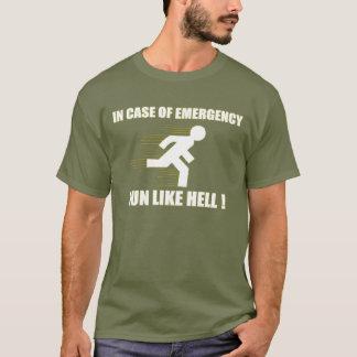 in case of emergency run like hell T-Shirt