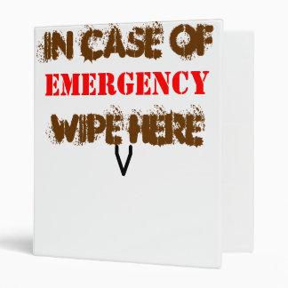 In case of EMERGENCY .......WIPE HERE! Binder