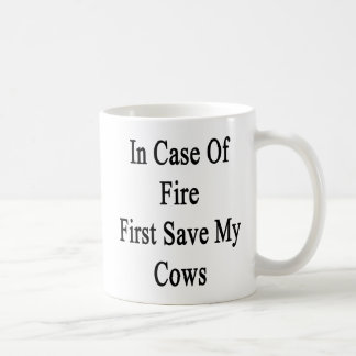 In Case Of Fire First Save My Cows Coffee Mug