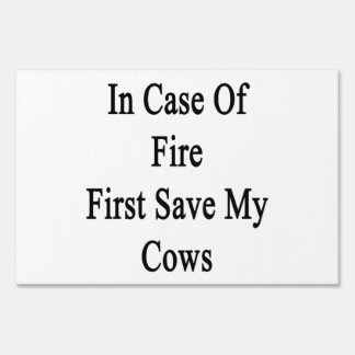 In Case Of Fire First Save My Cows Lawn Sign