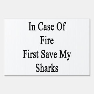 In Case Of Fire First Save My Sharks Yard Signs