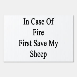 In Case Of Fire First Save My Sheep Sign