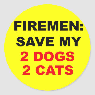 In Case of Fire Save My Dogs and Cats Classic Round Sticker
