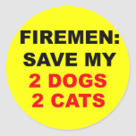In Case of Fire Save My Dogs and Cats Round Sticker