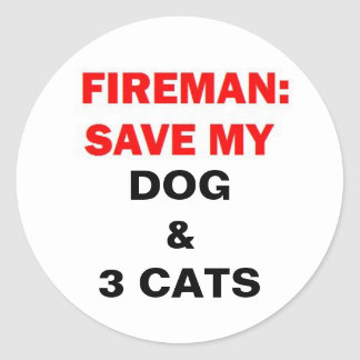 In Case of Fire Save My Dogs and Three Cats Stickers