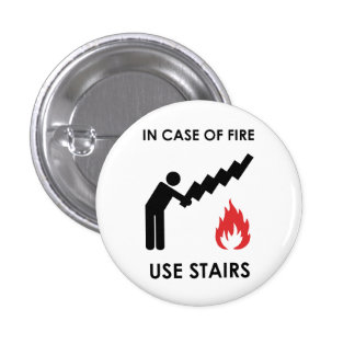 In Case of Fire Use Stairs 1 Inch Round Button