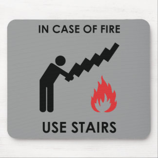 In Case of Fire Use Stairs Mouse Pads