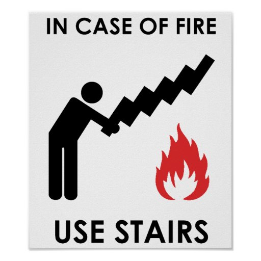 In Case of Fire Use Stairs Posters