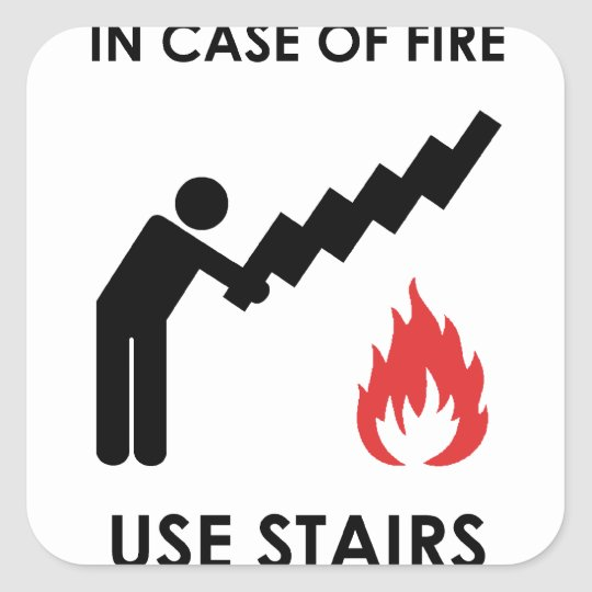 In Case of Fire Use Stairs Square Sticker