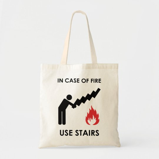 In Case of Fire Use Stairs Tote Bag