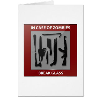 In Case Of Zombies Break Glass Greeting Cards