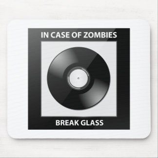 In Case Of Zombies Break Glass Mouse Pad
