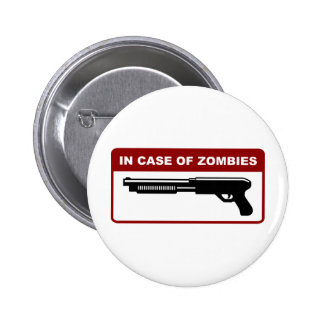 In Case Of Zombies Pinback Button