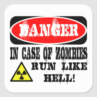 In case of zombies run like hell! square sticker