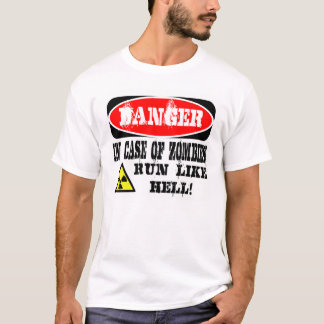 In case of zombies run like hell! T-Shirt