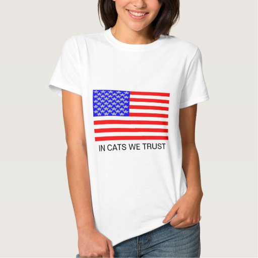 In Cats We Trust Shirt