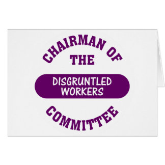 In charge of the disgruntled workers commitee card