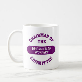 In charge of the disgruntled workers commitee classic white coffee mug