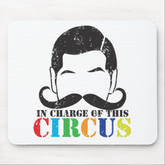 In charge of this circus distressed rough version mouse pad