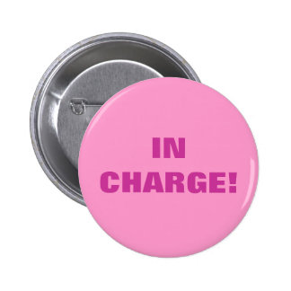 IN CHARGE! PINBACK BUTTON
