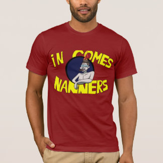 In Comes Nanners (SeaNanners) T-Shirt