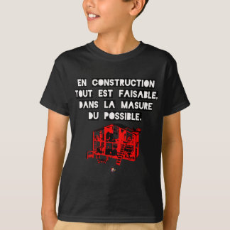 In Construction all is feasible In the Hovel T-Shirt
