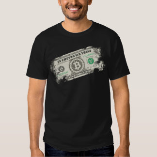 In crypto we trust tee shirt