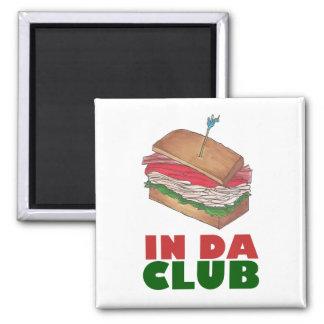 In Da Club Turkey Club Sandwich Funny Foodie Diner Magnet