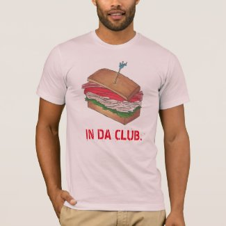 IN DA CLUB Turkey Club Sandwich Funny Foodie Diner T-Shirt